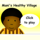 Reveal Focus 3 Year 1 Come and See Mani's healthy village game
